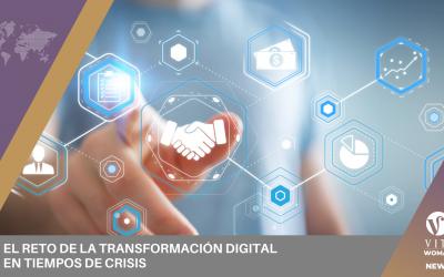 El Reto De La Transformación Digital En Tiempos De Crisis