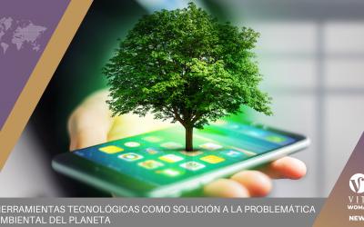 Herramientas Tecnológicas Como Solución A La Problemática Ambiental Del Planeta