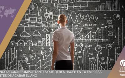 Cinco acciones importantes que debes hacer en tu empresa antes de acabar el año