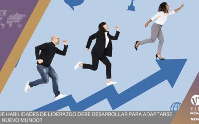¿Qué habilidades de liderazgo debe desarrollar para adaptarse al nuevo mundo?
