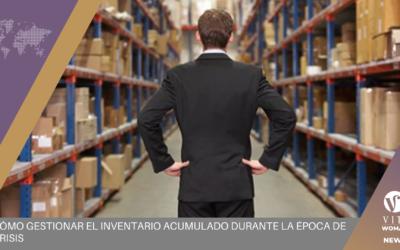 Cómo gestionar el inventario acumulado durante la época de crisis