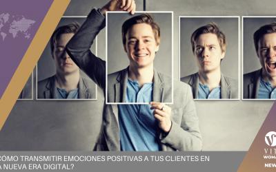 ¿Cómo Transmitir Emociones Positivas A Tus Clientes En La Nueva Era Digital?