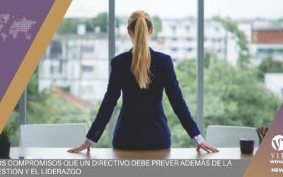 Los compromisos que un directivo debe prever además de la gestión y el liderazgo