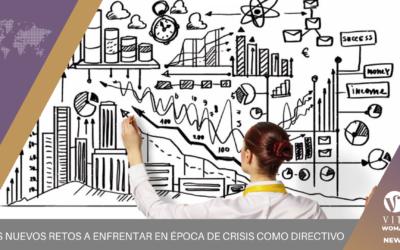 Los nuevos retos a enfrentar en época de crisis como directivo