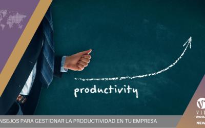 Consejos para gestionar la productividad en tu empresa