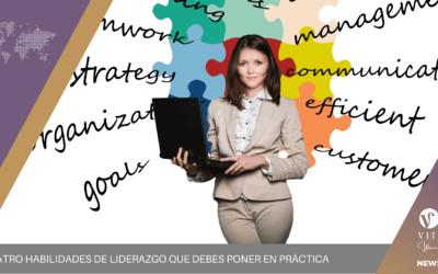 Cuatro habilidades de liderazgo que debes poner en práctica