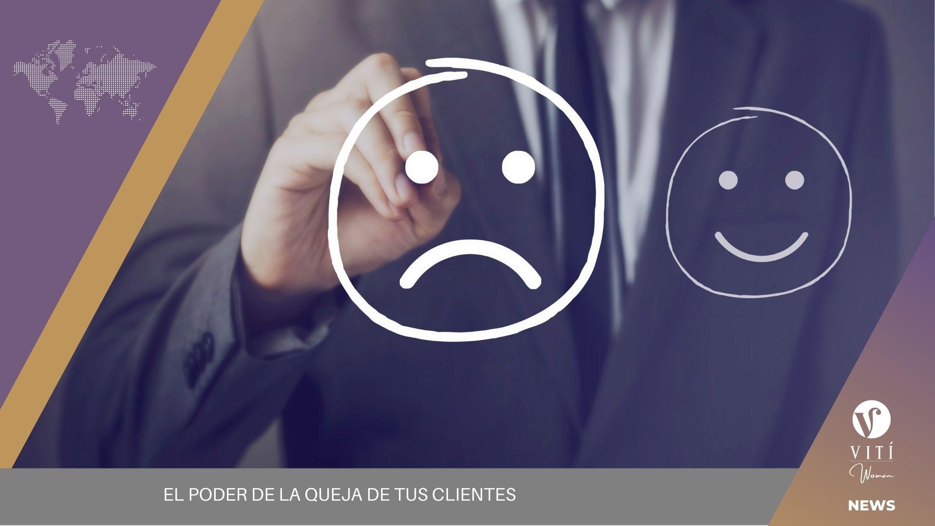 El poder de la queja de tus clientes