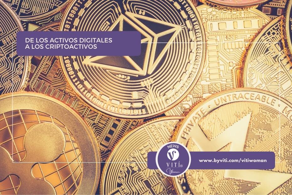 de los activos digitales a los criptoactivos